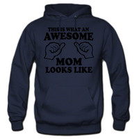 What an awesome mom looks like Hoodie