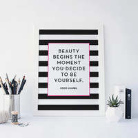 Beauty Begins the Moment You Decide to be Yourself, Coco Chanel Quote, Fashion, Makeup Art, Kate Spade, Beauty Room, Black Stripe, Printable