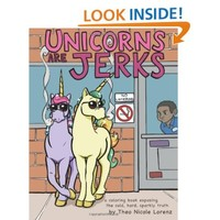 Unicorns Are Jerks: A Coloring Book Exposing the Cold, Hard, Sparkly Truth