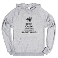 Keep Calm, Youre In The Presence Of A Sagittarius!-Hoodie
