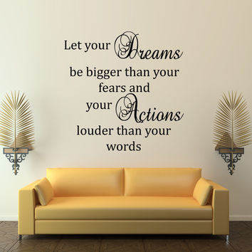 Let your dreams be bigger than your fears inspirational wall decal quote
