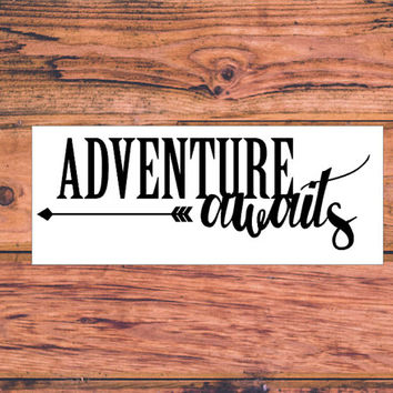 Camping Decal | Adventure Decal | Adventure Arrow Decal | Adventurous Decal | The Mountains Are Calling | Adventure Awaits | Wanderlust |366