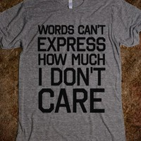 Words Can't Express How Much I Don't Care