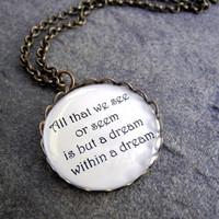 Edgar Allan Poe Quote Pendant All That We See or by MistyAurora