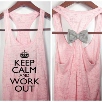 Burnout Racerback Tank, Keep Calm and Work Out, Bow Tank Top, Workout Tank, Crossfit Tank Top, Gym Tank