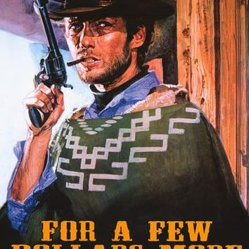 For a Few Dollars More Movie Poster 24x36