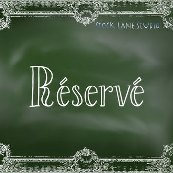 Reserved Réservé green chalkboard Print event wedding sign, 8x10 Reserved seating chalk board banner, Table reservation event sign or poster