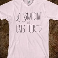 Snapchat and Cats Too