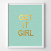 Printable gold art print 'Get it girl' faux gold foil instant download motivational typography quote in mint and gold digital print