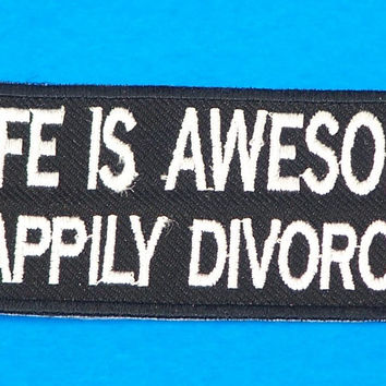 Life is Awesome Happily Divorced Small Badge Iron on Patch for Biker Vest SB1051