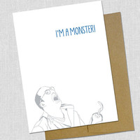 I'm a Monster I'm Sorry Card