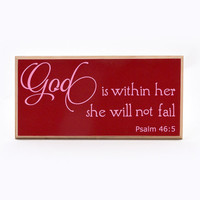 God is within her she will not fail.  Psalm 46 5, Religious sign, inspirational sign, baby shower, Christening or  Baptism gift S1048