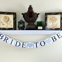 Bride To Be Banner / Bridal Shower Decorations / Photo Props / Baccalaureate Party / Wedding Decor