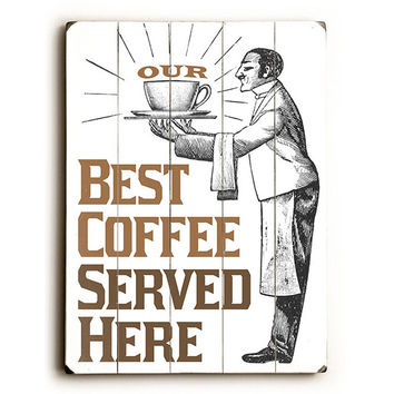 Best Coffee by Artist Michael Dexter Wood Sign