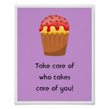 Take care of who takes care of you. poster
