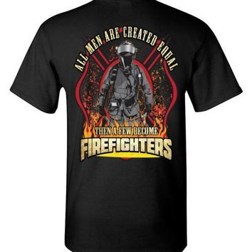 All Men Are Created Equal Then A Few Become Firefighter T-Shirt, Tank Top, Hoodie