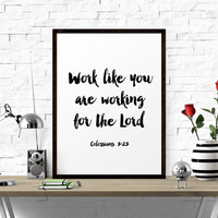 Typographic Print, Work Like You Are Working For The Lord - Colossians 3:23, Typography, Printable Art, Wall Art, Bible Verse, Modern Art