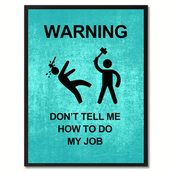 Warning Don't Tell Me Funny Sign Aqua Print on Canvas Picture Frames Home Decor Wall Art Gifts 91931