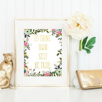To Thine Own Self Be True Print / Shakespeare Print / Shakespeare Quote / Hamlet Print / Floral Print / Hamlet Quote/ Up to 13 x 19