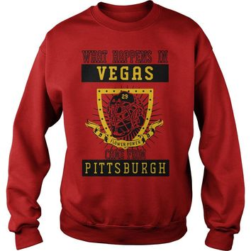 What happens In Vegas flower power came from Pittsburgh shirt Sweat Shirt