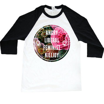 Angry Liberal Feminist Killjoy -- Unisex Long-Sleeve