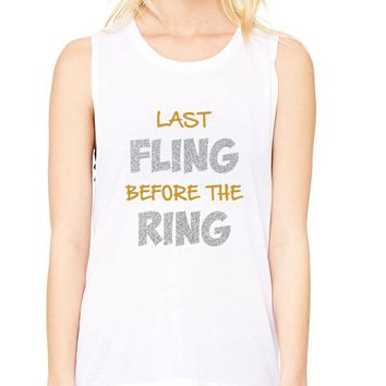 Women's Flowy Muscle Top Last Fling Before The Ring Funny