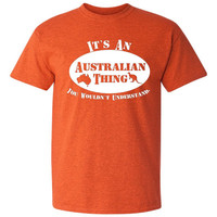 It's an australian Thing, You Wouldn't Understand. australian tshirt pride tshirt Funny tshirt, nation pride tshirt, graphic tee B-370