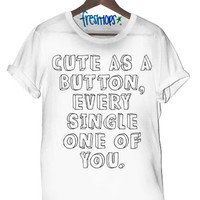 Cute as a button T Shirt