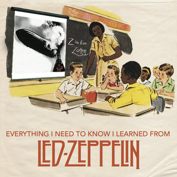 Everything I Need to Know I Learned From Led Zeppelin
