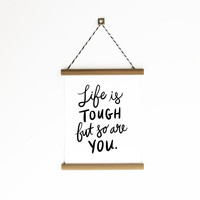 Life is Tough Canvas Banner 6x8""