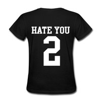 Hate You 2 Jersey T-Shirt