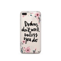 Dreams Don't Work Unless You Do - Clear TPU Case Cover
