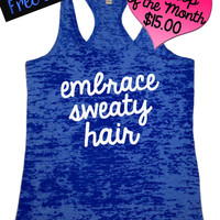 Tank Top of the Month. Embrace Sweaty Hair. Fitness Tank. Crossfit Tank. Workout Tank. Motivational Tank. Gym Clothing. Free Shipping USA
