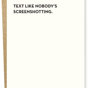 Text Like Nobody's Screenshotting Card