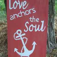 Love Anchors the Soul reclaimed wood Sign scripture quote
