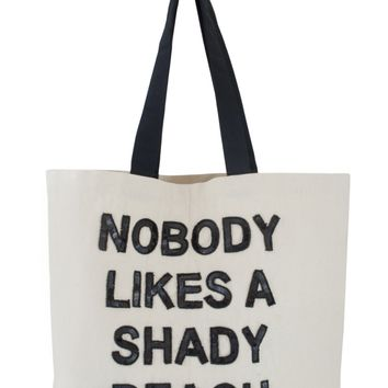 Limited Edition Tote Bag - Nobody Likes a Shady Beach