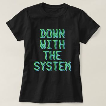 Down With the System T-Shirt