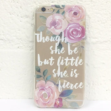 H56 Though She Be But Little She Is Fierce - TPU Clear Phone Case for iPhone 5 iPhone 5s iPhone 5c iPhone 6 iPhone 6plus Galaxy S4 Galaxy S5
