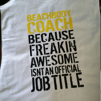 Beachbody coach tank top, freakin awesome isn't a job title shirt