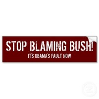 Stop Blaming Bush, It's Obama's Fault Now Bumper Sticker from Zazzle.com