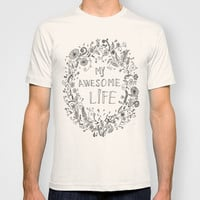 Awesome life T-shirt by IoanaStefPhotography