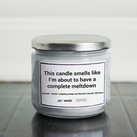COMPLETE MELTDOWN SCENTED CANDLE