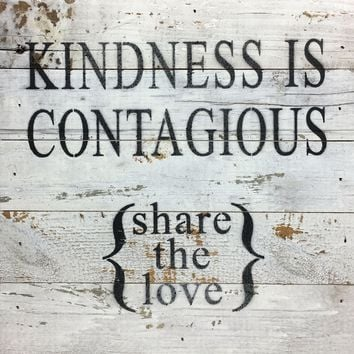 Kindness is Contagious - Reclaimed Wood Art Sign 10-in Square White Finish