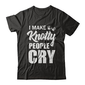 I Make Knotty People Cry Massage Therapist Gift