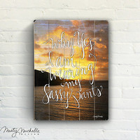 Sassy Pants - Fun Handscripted quote over photo of sunrise over water and mountains - Slatted Plank Wood Sign