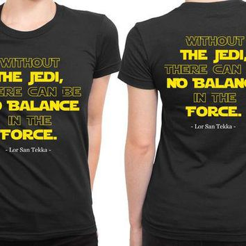 DCCKG72 Star Wars The Force Awakens Lor San Tekka Quote 2 Sided Womens T Shirt