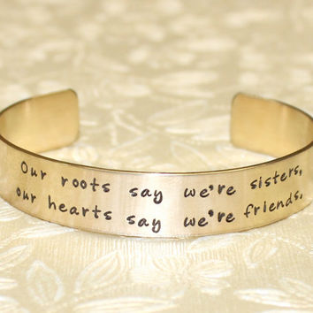 Sister Gift - Our roots say we're sisters... Custom Personalized Hand Stamped Brass Cuff Bracelet by Laiton Doux