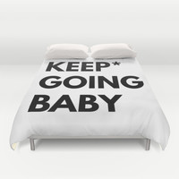 Keep Going Baby Duvet Cover by White Print Design