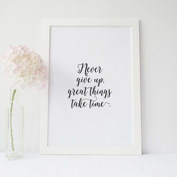 "MOTIVATIONAL Art"" Never Give Up Great Things Take Time"" Motivational Poster,Inspirational Quote,Fitness Poster,Office Decor,GYM,Instant"