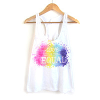 "Love is Equal - The Original ""Splash Dyed"" Scoop Neck Racerback Women's Tank Top in White Spectrum Rainbow - XS S M L"